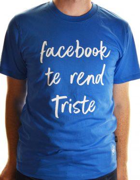 T-shirt Facebook te rend triste.